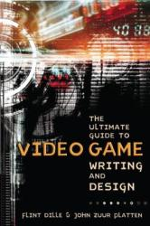 The Ultimate Guide to Video Game Writing and Design (ISBN: 9781580650663)
