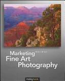 Marketing Fine Art Photography (ISBN: 9781933952550)
