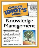 Complete Idiot's Guide to Knowledge Management (2001)
