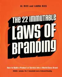 The 22 Immutable Laws of Branding: How to Build a Product or Service Into a World-Class Brand (2009)