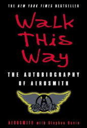 Walk This Way - Aerosmith, Stephen Davis (2003)