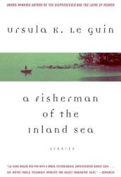 A Fisherman of the Inland Sea: Stories (2003)