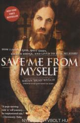 Save Me from Myself: How I Found God, Quit Korn, Kicked Drugs, and Lived to Tell My Story (2007)