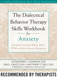The Dialectical Behaviour Therapy Skills Workbook for Anxiety - Alexander L Chapman (2011)