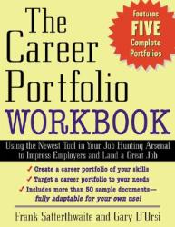 "The Career Portfolio Workbook: Impress employers"" Not Employees"" (2001)"