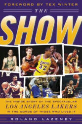 The Show: The Inside Story of the Spectacular Los Angeles Lakers in the Words of Those Who Lived It (2001)