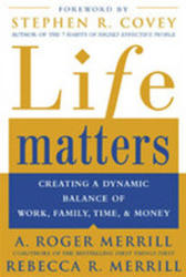 Life Matters - Creating a Dynamic Balance of Work, Family, Time, and Money (2009)