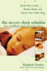 No-Cry Sleep Solution for Toddlers and Preschoolers - Gentle Ways to Stop Bedtime Battles and Improve Your Child's Sleep (2005)