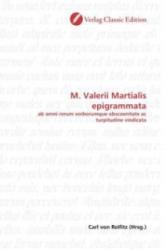 M. Valerii Martialis epigrammata - Carl von Reifitz (2011)