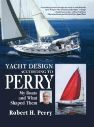 Yacht Design According to Perry: My Boats and What Shaped Them (2001)