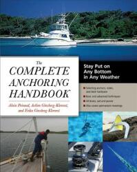 The Complete Anchoring Handbook: Stay Put on Any Bottom in Any Weather (2012)