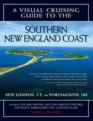 A Visual Cruising Guide to the Southern New England Coast: New London, CT, to Portsmouth, NH (2008)