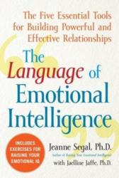 The Language of Emotional Intelligence: The Five Essential Tools for Building Powerful and Effective Relationships (2008)
