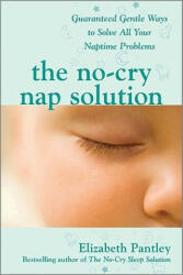 No-cry Nap Solution - Guaranteed, Gentle Ways to Solve All Your Naptime Problems (2003)