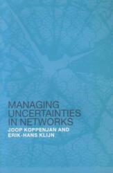 Managing Uncertainties in Networks - Joop Koppenjan, Erik-Hans Klijn (2004)