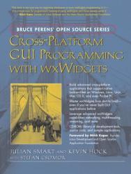 Cross-Platform GUI Programming with Wxwidgets (2008)