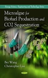 Microalgae for Biofuel Production and CO2 Sequestration (2010)