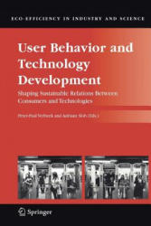 User Behavior and Technology Development - Shaping Sustainable Relations Between Consumers and Technologies (2010)