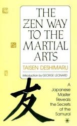 The Zen Way to Martial Arts: A Japanese Master Reveals the Secrets of the Samurai (2009)