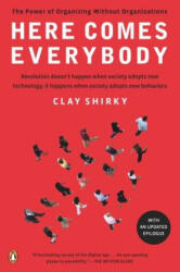 Here Comes Everybody: The Power of Organizing Without Organizations (2003)