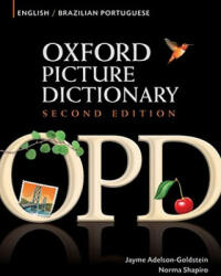 Oxford Picture Dictionary Second Edition: English-Brazilian Portuguese Edition - Jayme Adelson-Goldstein, Norma Shapiro (2009)