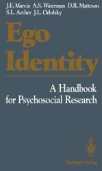 Ego Identity - James E. Marcia, Alan S. Waterman, David R. Matteson, Sally L. Archer, Jacob L. Orlofsky (2012)