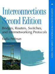 Interconnections: Bridges, Routers, Switches, and Internetworking Protocols (2010)