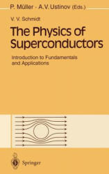 Physics of Superconductors - V. V. Schmidt, A. V. Ustinov (1997)