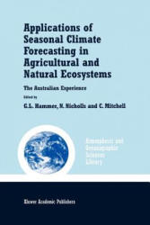 Applications of Seasonal Climate Forecasting in Agricultural and Natural Ecosystems - The Australian Experience (2010)