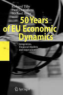 50 Years of EU Economic Dynamics - Integration, Financial Markets and Innovations (2010)