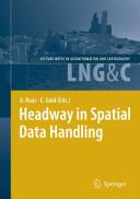 Headway in Spatial Data Handling - 13th International Symposium on Spatial Data Handling (2010)