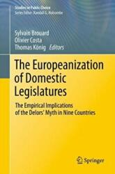 Europeanization of Domestic Legislatures: The Empirical Implications of the Delors' Myth in Nine Countries (2011)