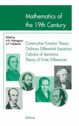 Mathematics of the 19th Century - Function Theory According to Chebyshev Ordinary Differential Equations Calculus of Variations Theory of Finite Diff (1998)
