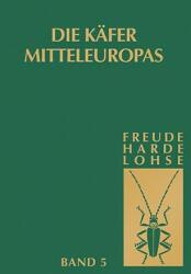 Die Kafer Mitteleuropas, Bd. 5: Staphylinidae II - H. Freude, K. W. Harde, G. A. Lohse (1974)