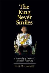 The King Never Smiles: A Biography of Thailand's Bhumibol Adulyadej (2007)