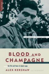 Blood And Champagne - Alex Kershaw (2005)