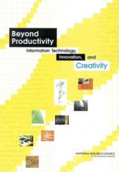 Beyond Productivity - Information, Technology, Innovation, and Creativity (2005)
