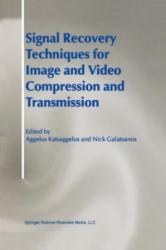 Signal Recovery Techniques for Image and Video Compression and Transmission - Aggelos Katsaggelos, Nick Galatsanos (2010)