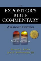The Expositor's Bible Commentary - Abridged Edition: Old Testament (2004)