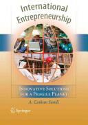 International Entrepreneurship - Innovative Solutions for a Fragile Planet (2011)
