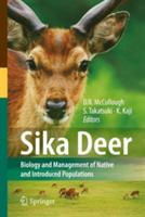 Sika Deer - Biology and Management of Native and Introduced Populations (2010)