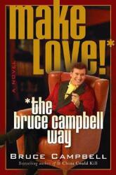 Make Love! the Bruce Campbell Way (2008)
