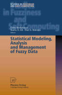 Statistical Modeling, Analysis and Management of Fuzzy Data (2010)