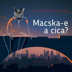 Alexandru Musina: Macska-e a cica? (ISBN: 9786068957227)