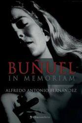 Bunuel in Memoriam - ALFREDO A FERN NDEZ (ISBN: 9788415622536)
