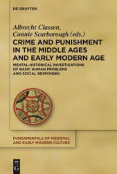 Crime and Punishment in the Middle Ages and Early Modern Age - Albrecht Classen, Connie Scarborough (ISBN: 9783110294514)