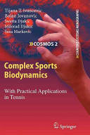 Complex Sports Biodynamics - With Practical Applications in Tennis (2010)
