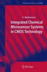 Integrated Chemical Microsensor Systems in CMOS Technology - Andreas Hierlemann (2010)