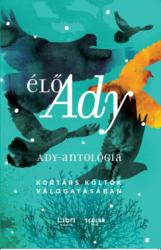 Élő Ady: Ady-antológia (2019)