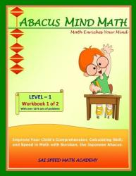 Abacus Mind Math Level 1 Workbook 1: (Of 2) Excel at Mind Math with Soroban, a Japanese Abacus (ISBN: 9781941589014)